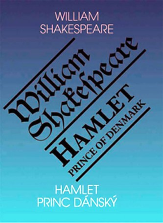 Hamlet - princ dánský/ Hamlet - Prince of Denmark - Shakespeare William