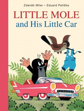 Little Mole and His Little Car - Eduard Petiška, Zdeněk Miler