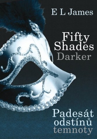 Fifty Shades Darker Padesát odstínů temnoty - E L James