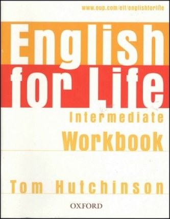 English for Life Intermediate Workbook Without Key - Tom Hutchinson
