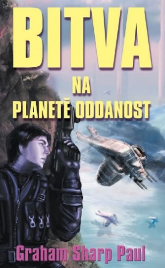 Bitva na planetě oddanost - Graham Sharp Paul