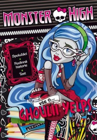 Monster High Vše o Ghoulii Yelps - Mattel