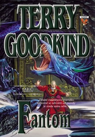 Meč pravdy 10 - Fantom - Terry Goodkind