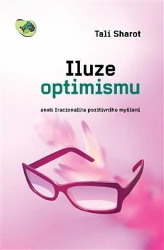 Iluze optimismu - Tali Sharot