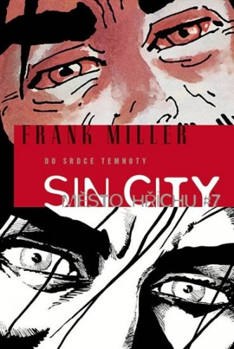 Sin City 7 - Do srdce temnoty - Miller Frank