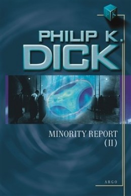 Minority Report II. - Philip K. Dick