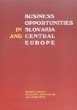 Business opportunities in Slovakia & Central Europe - Kubicová, Jana; Bagatelas, William T. ; Sergi Bruno, S.