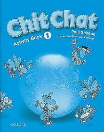 Chit Chat 1 - Activity Book - Paul Shipton