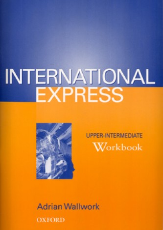 International Express Upper-intermediate Workbook - Adrian Wallwork
