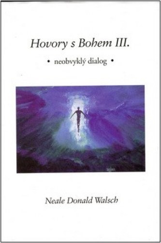 Hovory s Bohem III. - Neale Donald Walsch
