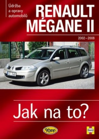 Renault Megane II od r. 2002 do r. 2009 - Peter T. Gill